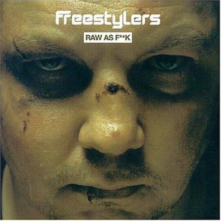 Freestylers — Raw As F__K