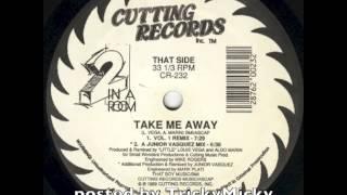 Смотреть клип 2 In A Room - Take Me Away(Junior Vasquez Mix) онлайн