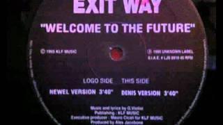 Смотреть клип Exit Way - Welcome To The Future (Newel Version) онлайн