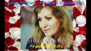 Смотреть клип Анна Герман - Песня о футболе онлайн