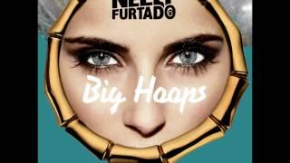Смотреть клип Nelly Furtado - Big Hoops (Bigger The Better) (Wideboys Radio Edit) онлайн