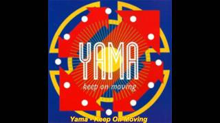 Смотреть клип Yama - Keep On Moving (Percussion Mix) онлайн