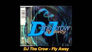 Смотреть клип DJ The Crow - Flyaway (Club Mix) онлайн